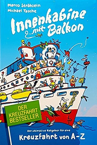 Innenkabine mit Balkon Der ultimative Ratgeber für eine Kreuzfahrt von A - Z von Ströhlein. Marco (2012) Broschiert
