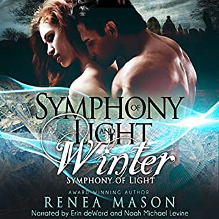 Symphony of Light and Winter     Symphony of Light, Book #1              By:                                                                                                                                 Renea Mason                               Narrated by:                                                                                                                                 Noah Michael Levine,                                                                                        Erin deWard                      Length: 10 hrs and 34 mins     171 ratings     Overall 4.5