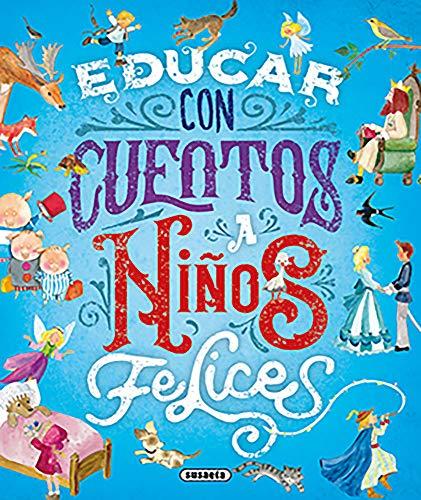 Educar con cuentos A niños felices (Grandes Libros)