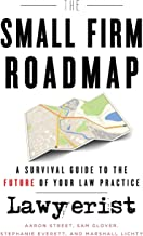 The Small Firm Roadmap: A Survival Guide to the Future of Your Law Practice PDF
