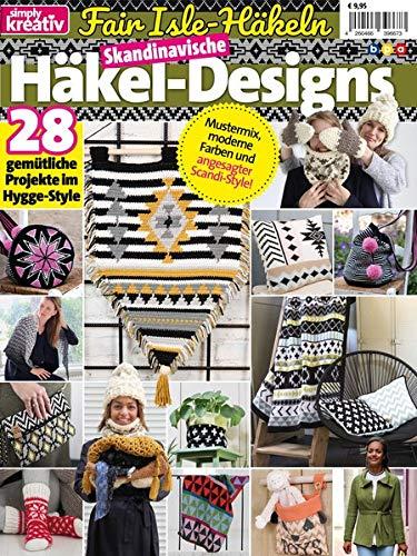 Simply Kreativ Skandinavische Häkel-Designs: Fair Isle Häckeln