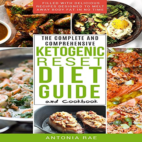 The Complete and Comprehensive Ketogenic Reset Diet Guide and Cookbook audiobook cover art
