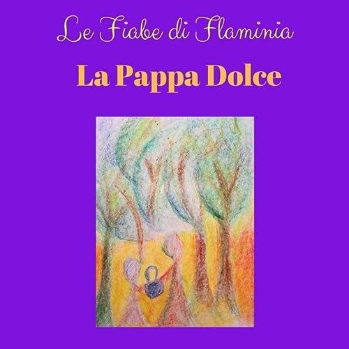 La Pappa Dolce By Le Fiabe Di Flaminia Featuring Massimo Kyo Di