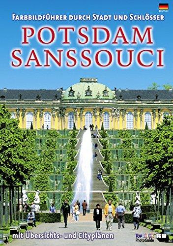 Potsdam/Sanssouci (deutsche Ausgabe) Farbbildführer durch Stadt und Schlösser