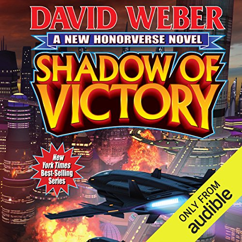 Shadow of Victory                   By:                                                                                                                                 David Weber                               Narrated by:                                                                                                                                 Kevin T. Collins                      Length: 37 hrs and 19 mins     11 ratings     Overall 4.4