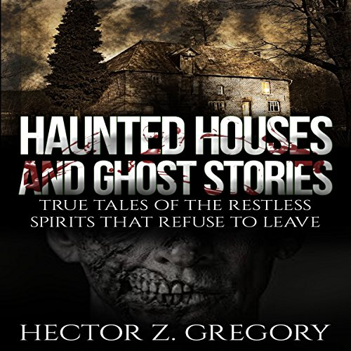 Haunted Houses and Ghost Stories audiobook cover art