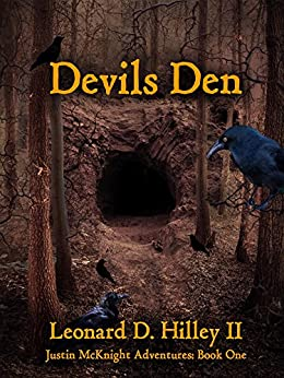 Devils Den (Justin McKnight Adventures Book 1) by [Leonard D Hilley II]