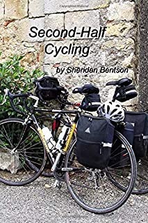 Second-Half Cycling: Diaries of self-contained touring