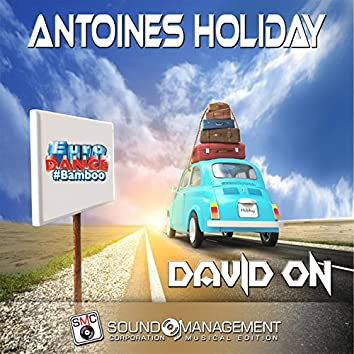 Antoines Holiday (Euro Dance #Bamboo)
