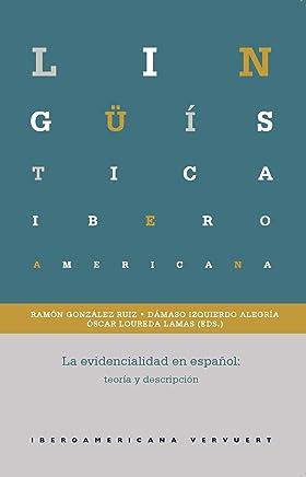 La evidencialidad en español: teoría y descripción