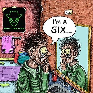 I'm a Six