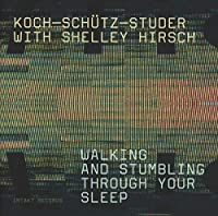 Walking Stumbling Sleep by KOCH / SCHUETZ / STUDER / HIRSCH