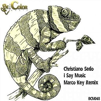 I Say Music (Marco Key Remix)