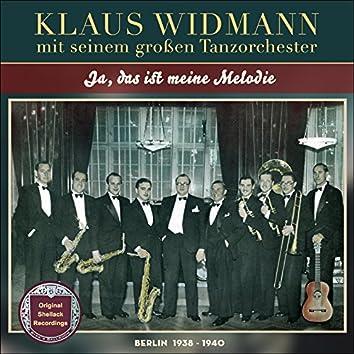 Ja, das ist meine Melodie (Original Shellack Recordings - Berlin 1938 - 1940)