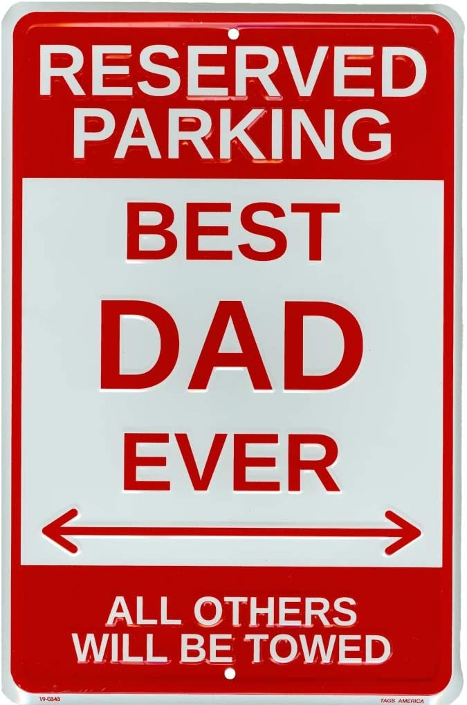 Tags America Best Dad Ever Reserved Parking 12 Sign 8 x Inch Ru Don't miss the campaign Popular brand in the world