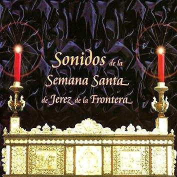 Sonidos de la Semana Santa de Jerez de la Frontera