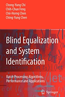 Blind Equalization and System Identification: Batch Processing Algorithms, Performance and Applications (Advanced Textbooks in Control and Signal Processing)