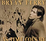 Songtexte von Bryan Ferry - As Time Goes By