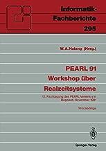 PEARL 91 - Workshop über Realzeitsysteme: 12. Fachtagung des PEARL-Vereins e.V. unter Mitwirkung von GI und GMA, Boppard, 28./29. November 1991 Proceedings (Informatik-Fachberichte)