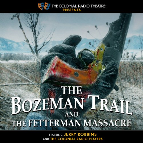 The Bozeman Trail and the Fetterman Massacre audiobook cover art