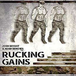 Rucking Gains by [Josh  Bryant , Adam  benShea]