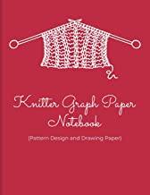 Knitter Graph Paper Notebook (Pattern Design and Drawing Paper): 4:5 Ratio Knitter's Journal; Basic Knitting Journal To Write In; Knitting Charts for ... Essential Knitting Accessories Notebook