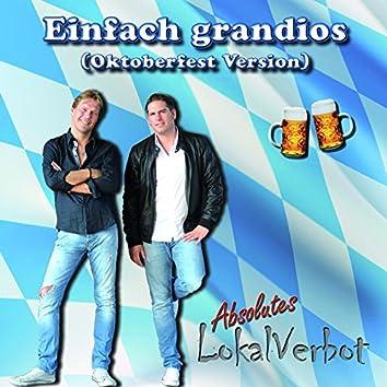 Einfach grandios (Oktoberfest-Version)
