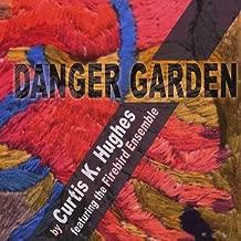 Danger Garden by Curtis K. Hughes
