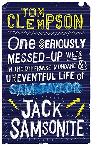 One Seriously Messed-Up Week: in the Otherwise Mundane and Uneventful Life of Jack Samsonite by Tom Clempson (2011-06-02)