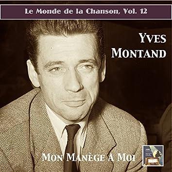 Le monde de la chanson, Vol. 12: Yves Montand – Mon manège à moi (Remastered 2015)