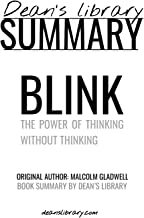 Summary: Blink by Malcolm Gladwell: The Power Of Thinking Without Thinking