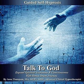 Talk to God Guided Self Hypnosis     Expand Spiritual Awareness & Consciousness with Bonus Drum Journey               Auteur(s):                                                                                                                                 Anna Thompson                               Narrateur(s):                                                                                                                                 Anna Thompson                      Durée: 3 h et 19 min     Pas de évaluations     Au global 0,0