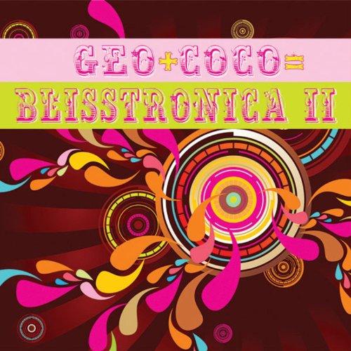 Blisstronica II: Geo+coco