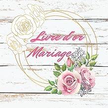 LIVRE D'OR MARIAGE: personalisable. Decoration ou accessoire pour la fête. Idée cadeau original pour les mariés, 100 pages...