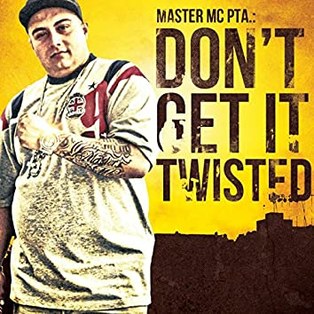 Don't Get It Twisted - Single