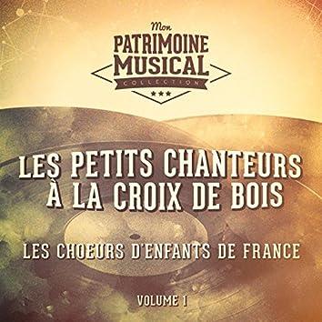 Les choeurs d'enfants de France : Les Petits Chanteurs à la Croix de Bois, Vol. 1