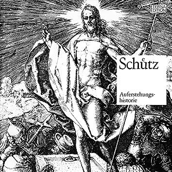 Schütz: Auferstehungshistorie (Historia der fröhlichen und siegreichen Auferstehung unseres einigen Erlösers und Seligmachers Jesu Christi)