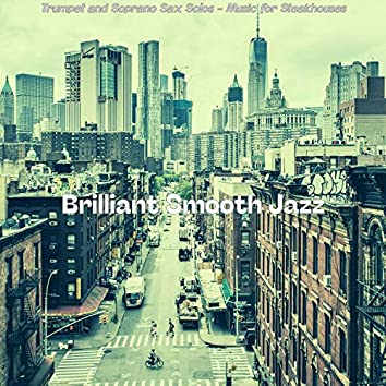 Trumpet and Soprano Sax Solos - Music for Steakhouses
