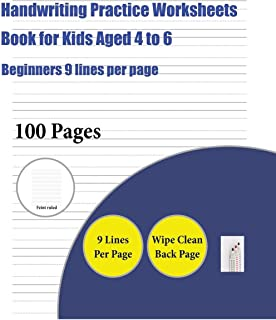 Handwriting Practice Worksheets Book for Kids Aged 4 to 6 (Beginners 9 lines per page): A handwriting and cursive writing ...