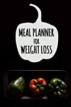 Meal Planner for Weight Loss: Daily Food Journal | Meal Prep and Planning Grocery List | Track Your Meals and Stick to Your Weight Loss Diet