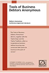 The Tools of BDA: Debtors Anonymous Conference-Approved Literature Kindle Edition