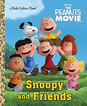 Snoopy and Friends (The Peanuts Movie) - Book  of the Little Golden Books