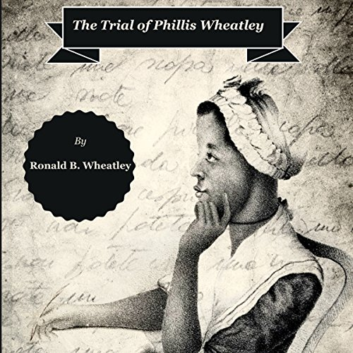 The Trial of Phillis Wheatley audiobook cover art