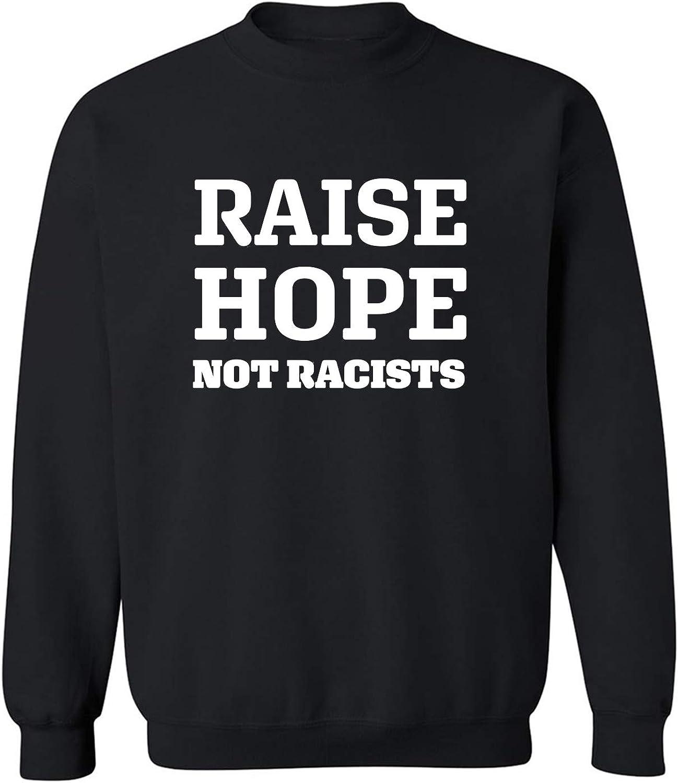 Raise Hope Not Racists Crewneck Sweatshirt