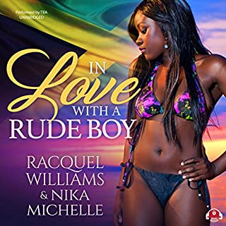 In Love with a Rude Boy                   Written by:                                                                                                                                 Nika Michelle,                                                                                        Racquel Williams,                                                                                        Buck 50 Productions                               Narrated by:                                                                                                                                 Mishi LaChappelle                      Length: 8 hrs and 33 mins     1 rating     Overall 5.0