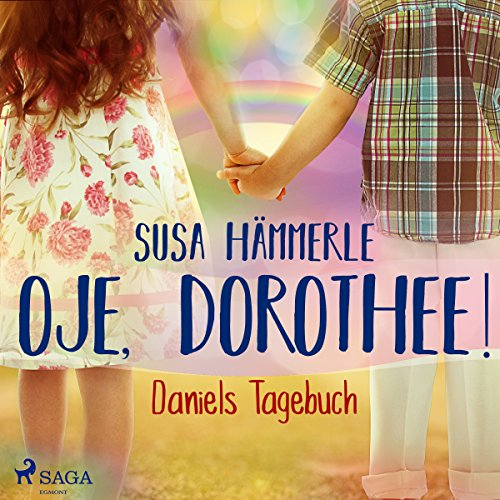 Oje, Dorothee! - Daniels Tagebuch audiobook cover art