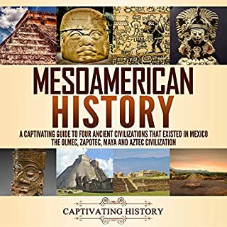 Mesoamerican History: A Captivating Guide to Four Ancient Civilizations That Existed in Mexico audiobook cover art