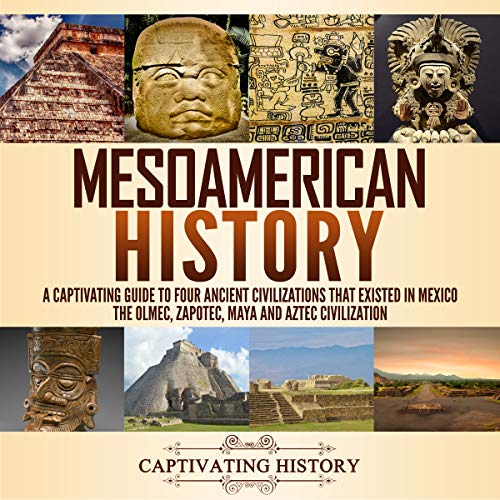 『Mesoamerican History: A Captivating Guide to Four Ancient Civilizations That Existed in Mexico』のカバーアート