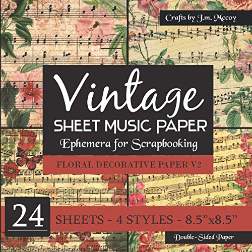 Compare Textbook Prices for Vintage Sheet Music Paper: Ephemera for Scrapbooking FLORAL DECORATIVE PAPER  ISBN 9798553714697 by McCoy, J.M.