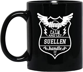 Name Gift For Suellen - Keep Calm And Let Suellen Handle It Coffee Mug Tea Cup Black Ceramic 11 Oz Inspirational Birthday Xmas Gag Gifts For Men Women
